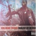 Jedi Mind Tricks - Violent By Design