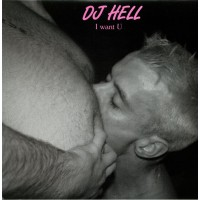 DJ Hell - I Want U Remixes