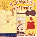 Tommy Guerrero - Little Bit Of Somethin