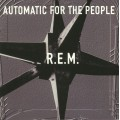 R.E.M. - Automatic For The People 25th Anniversary Edition