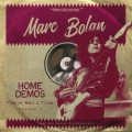 Marc Bolan - There Was A Time / Home Demos Volume 1