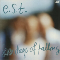 Esbjorn Svensson Trio - Seven Days Of Falling