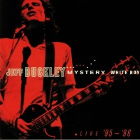 Jeff Buckley - Mystery White Boy / Live 95 - 98