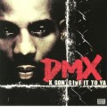 DMX - X Gon Give It To Ya