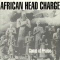African Head Charge - Songs Of Praise Expanded Edition