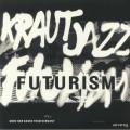 Various - Kraut Jazz Futurism Vol 2