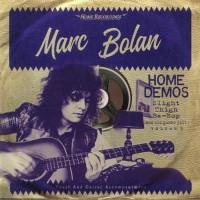 Marc Bolan - Home Demos Volume 3 / Slight Thigh Be-Bop
