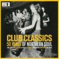 Various - Club Classics / 50 Years Of Northern Soul