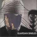 Guardian Singles - Guardian Singles