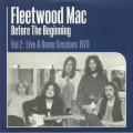 Fleetwood Mac - Before The Beginning Vol 2 - Live & Demo Sessions 1970