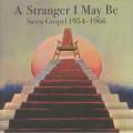 Various - A Stranger I May Be - Savoy Gospel 1954-1966