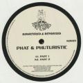 Phat & Phuturistic - Phat & Phuturistic Ep