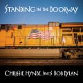 Chrissie Hynde - Standing In The Doorway - Chrissie Hynde Sings Bob Dylan