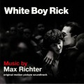 Max Richter - White Boy Rick
