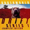 Underworld - Drift Series 1 Sampler Edition