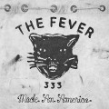 The Fever 333 - Made In America