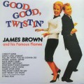 James Brown & His Famous Flames - Good Good Twistin