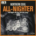 Various - Northern Soul All-Nighter / All Night All Day All Life Long