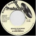 Junior Brown - Ready Fi Di Road