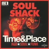 Various - Soul Shack - Time & Place
