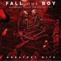 Fall Out Boy - Believers Never Die Volume Two