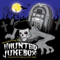 Various - Sounds From The Haunted Jukebox