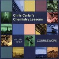 Chris Carter - CCCL / Chris Carters Chemistry Lessons Volume One