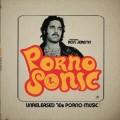 Various - Pornosonic / Unreleased 70s Porno Music