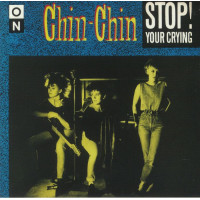 Chin-Chin - Stop Your Crying