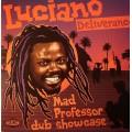 Luciano - Deliverance / Mad Professor Dub Showcase