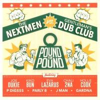 The Nextmen Vs Gentlemens Dub Club - Pound For Pound