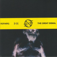 Nothing - The Great Dismal