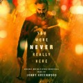 Jonny Greenwood - You Were Never Really Here