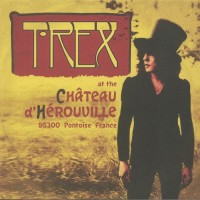 T Rex - T Rex At The Chateau DHerouville