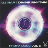 Dj Rap - Divine Rhythm - Propa Dubs Vol 5