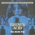 Various - Brown Acid The Sixth Trip