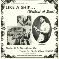 Pastor T L Barrett & The Youth For Christ Choir - Like A Ship (Without A Sail)