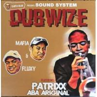 Mafia & Fluxy Feat Patrixx & Aba Ariginal - Gaffa Blue Presents Sound System Dubwize