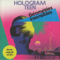Hologram Teen - Geometries Insensibles