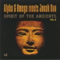 Alpha & Omega Meets Jonah Dan - Spirit Of The Ancients Vol 2