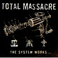 Total Massacre - The System Works