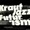 Various - Kraut Jazz Futurism