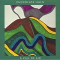 Chocolate Hills - A Pail Of Air