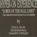 Hyper-On Experience - Lord Of The Null Lines - The Complete & Bootlegged Foul Play Remixes