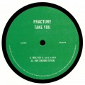 Fracture - Take You