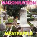 Madonnatron / Meatraffle - Italian Rebel Song Special