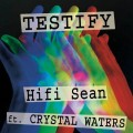 Hifi Sean Feat Crystal Waters - Testify