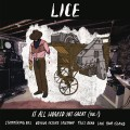 Lice - It All Worked Out Great (Vol 1)