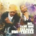 Del The Funky Homosapien & Tame One - Parallel Uni Verses