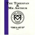 The Timespan & Mr Arthur - Time & Art Ep